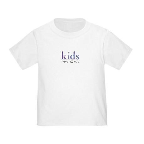 Kids Above All Else Toddler T-Shirt