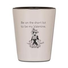 Short List Valentine Shot Glass