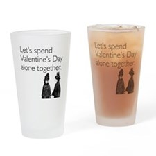 Valentine's Day Alone Drinking Glass