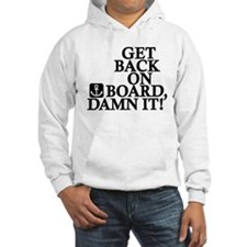 Get Back On Board, Damn It! Jumper Hoody