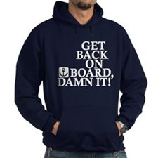 Get Back On Board, Damn It! Hoody