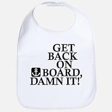 Get Back On Board, Damn It! Bib