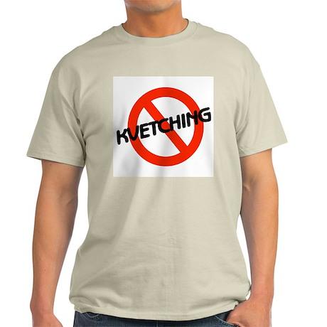 No Kvetching Light T-Shirt