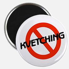 "No Kvetching 2.25"" Magnet (10 pack)"