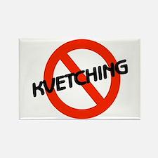 No Kvetching Rectangle Magnet
