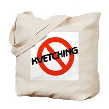 No Kvetching Tote Bag