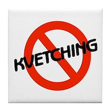 No Kvetching Tile Coaster