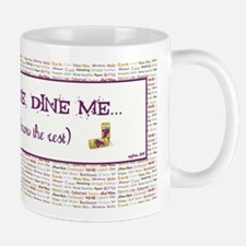 Wine Me, Dine Me... Mug