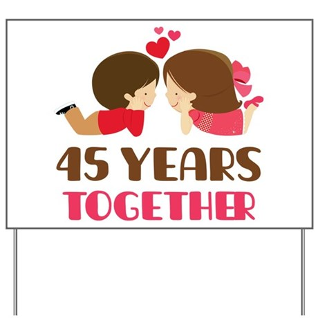 45 Years Together Anniversary Yard Sign