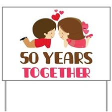 50 Years Together Anniversary Yard Sign