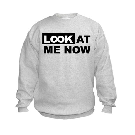 Look at me now Kids Sweatshirt