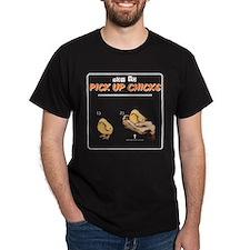 Pick up chicks T-Shirt