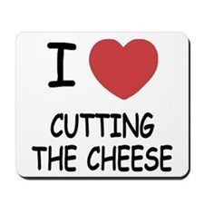 I heart cutting the cheese Mousepad