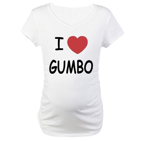 I heart gumbo Maternity T-Shirt