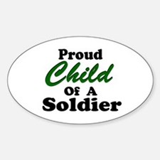 Proud Child of a Soldier Oval Decal