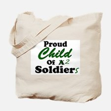 Proud Child of 2 Soldiers Tote Bag