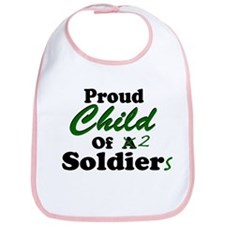 Proud Child of 2 Soldiers Bib
