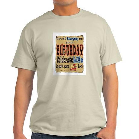 Live birthday every day Light T-Shirt
