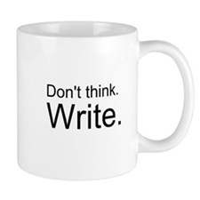 Don't Think Write Mug