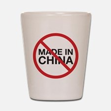 Not Made in China Shot Glass