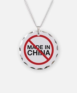 Not Made in China Necklace