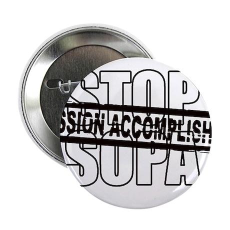 "Stop Sopa - Mission Accomplis 2.25"" Button (100 pa"