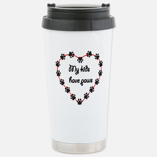 My Kids have Paws Stainless Steel Travel Mug