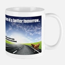 I Dream of a Better Tomorrow Mug