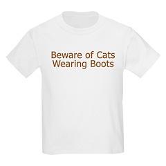 Beware Cats Wearing Boots Kids T-Shirt
