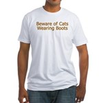 Beware Cats Wearing Boots Fitted T-Shirt