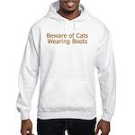 Beware Cats Wearing Boots Hooded Sweatshirt