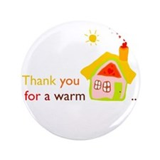 "Thank you for a warm home 3.5"" Button (100 pack)"