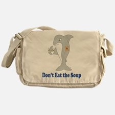 Don't Eat the Soup Messenger Bag