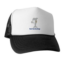 Don't Eat the Soup Trucker Hat