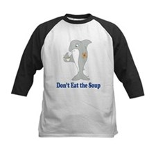 Don't Eat the Soup Tee