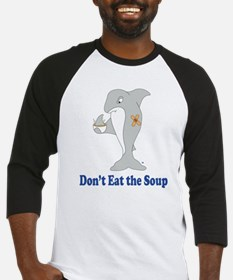 Don't Eat the Soup Baseball Jersey