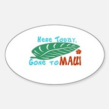 Here Today Gone to Maui Decal
