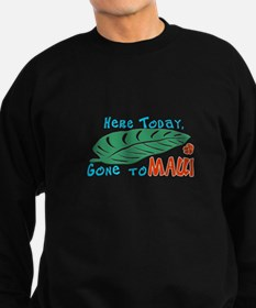 Here Today Gone to Maui Sweatshirt