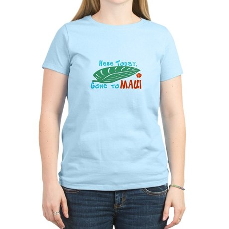 Here Today Gone to Maui Women's Light T-Shirt