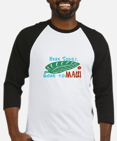 Here Today Gone to Maui Baseball Jersey