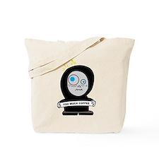 Cute Too much caffeine Tote Bag