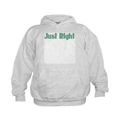 Just Right Hoodie