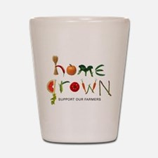 Home Grown. Support our Farme Shot Glass