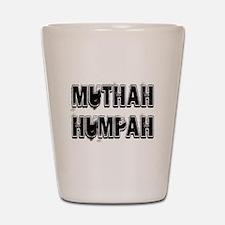 Muthah Shot Glass