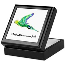 Parakeets Have More Fun Keepsake Box