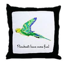 Parakeets Have More Fun Throw Pillow