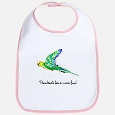 Parakeets Have More Fun Bib