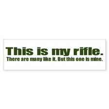 This is My Rifle Bumper Bumper Sticker