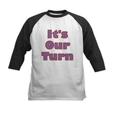 It's Our Turn Tee
