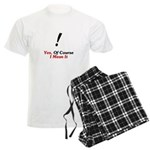 Yes, Of Course I Mean It! Men's Light Pajamas